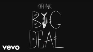Kid Ink - Big Deal